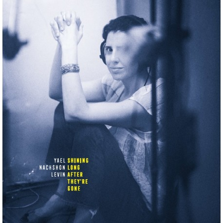 Yael Nachshon Levin-Shining Long After They're Gone LP *PRE ORDER*